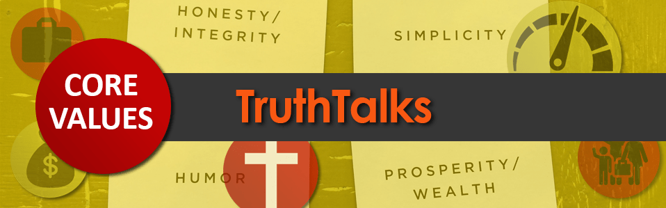 TruthTalks Core Values