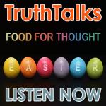 TruthTalks: Articles for Easter