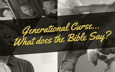 Generational Curse… What Does the Bible Say?