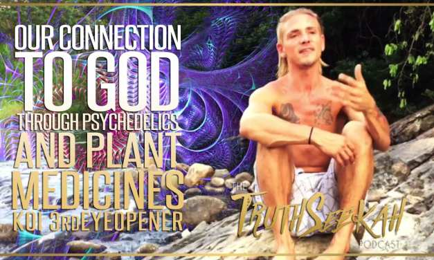 Our Connection To God Through Plant Medicines and Psychedelics | Koi 3rdEyeOpener
