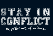 Stay In Conflict – The Perfect Use of Violence