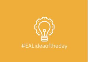 #EALideaoftheday