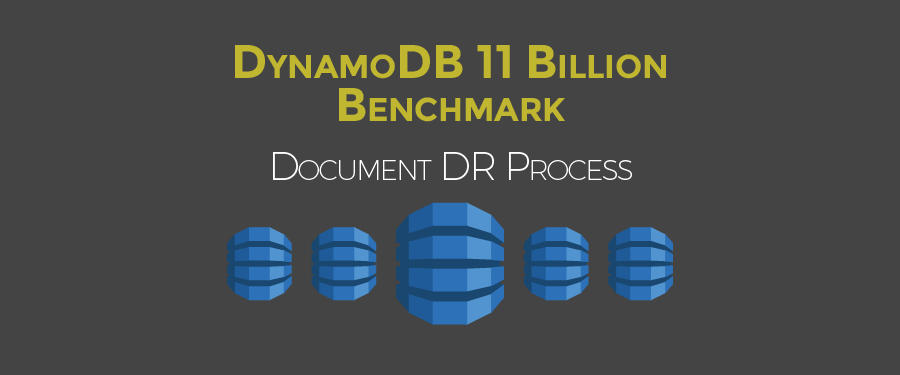 DynamoDB 11 Billion Benchmark - DR Process
