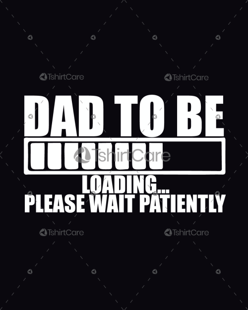 c2eb5a0e Dad to be loading please wait T shirt Design Father Loading T-Shirts for  Men's