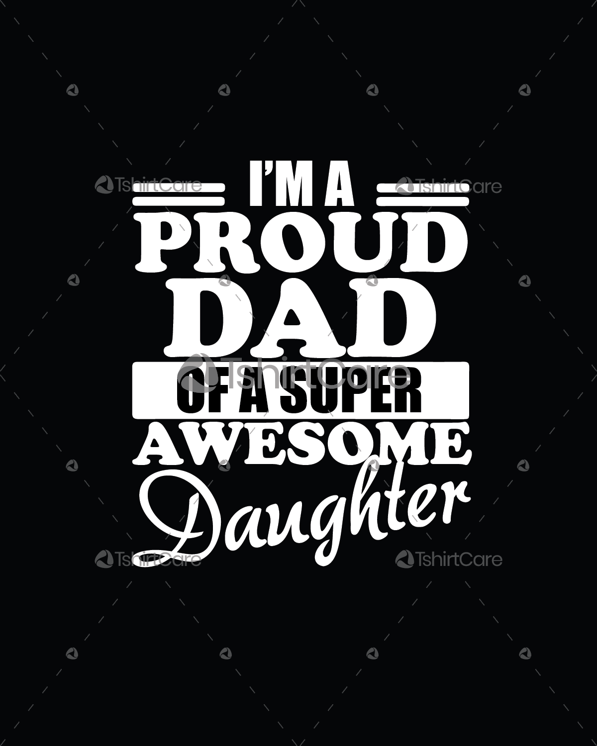 d2995952 I am a proud dad of a super awesome daughter T shirt Design for ...