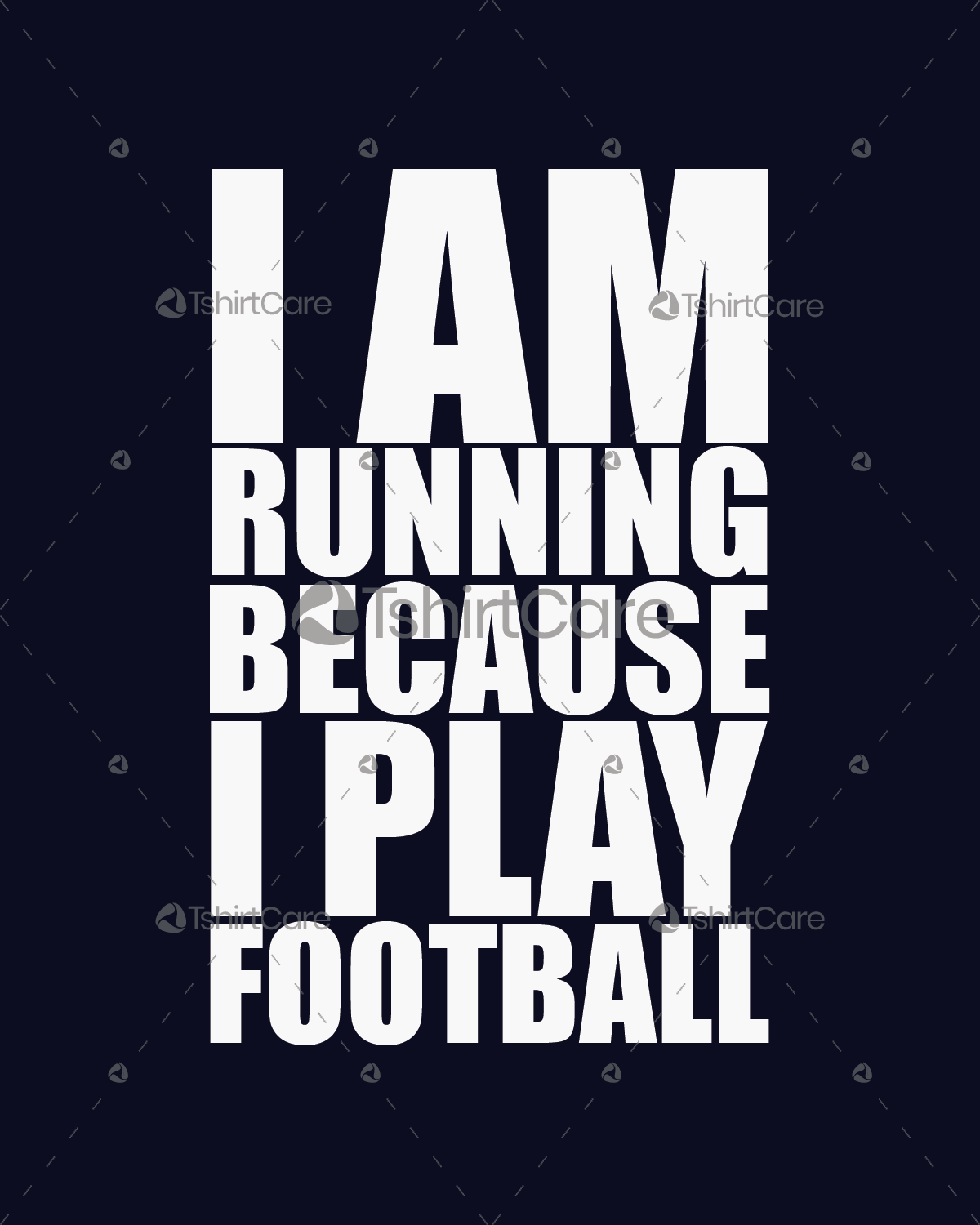 I Am Running Because I Play Football T Shirt Design For Football