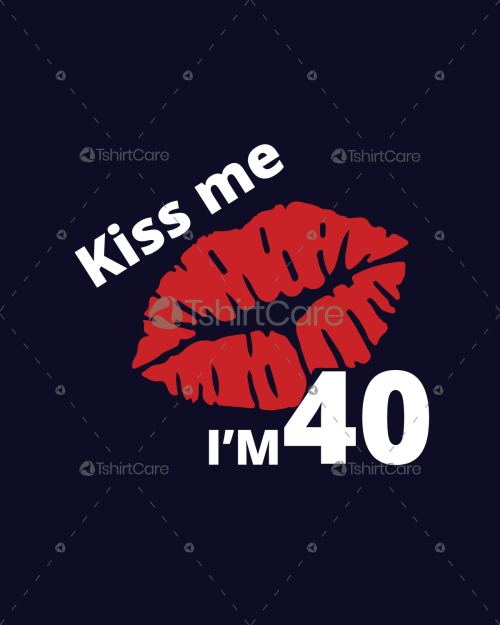 Kiss Me Im 40 T Shirt Design Happy 40th Birthday Tee Shirts For Years Old Funny Mens Womens Gift