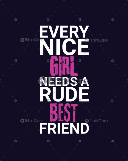 fab0c436 Every nice girl needs a rude best friend T shirt Design Friendship day Tees  & Tops for Lovers