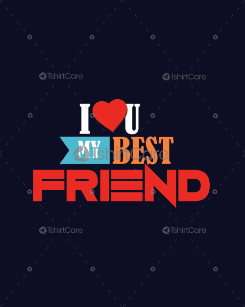 04ad32ee I love you my best friend T shirt Design Friendship day Tee Shirts for Men  & Women
