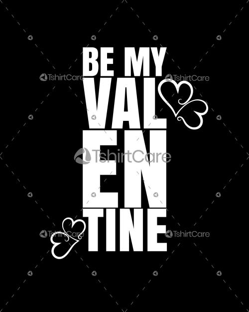 Be my valentine T shirt Design for Men & Women
