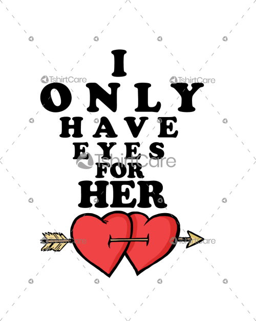 I only have eyes for her T shirt Design Valentines Gift
