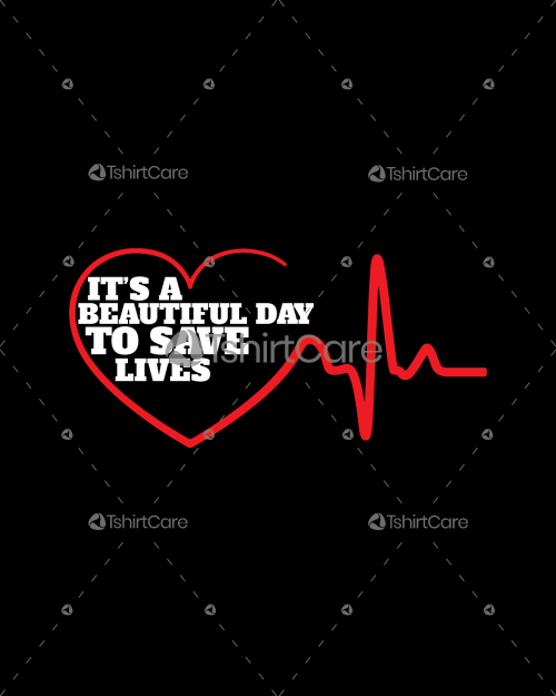 It's a beautiful day to save lives Tshirt Design