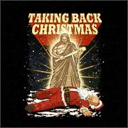 Taking back Christmas Shirts