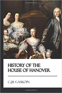 History of the House of Hanover by CJB Gaskoin