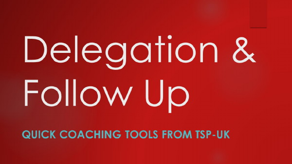 Quick Coaching Tools: Delegation and Follow Up