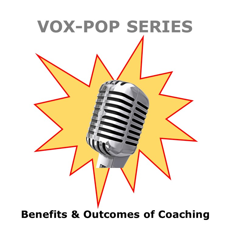 VOX-POP SERIES – Benefits & Outcomes of Coaching