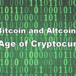 Bitcoin and Altcoins: The Age of Cryptocurrency