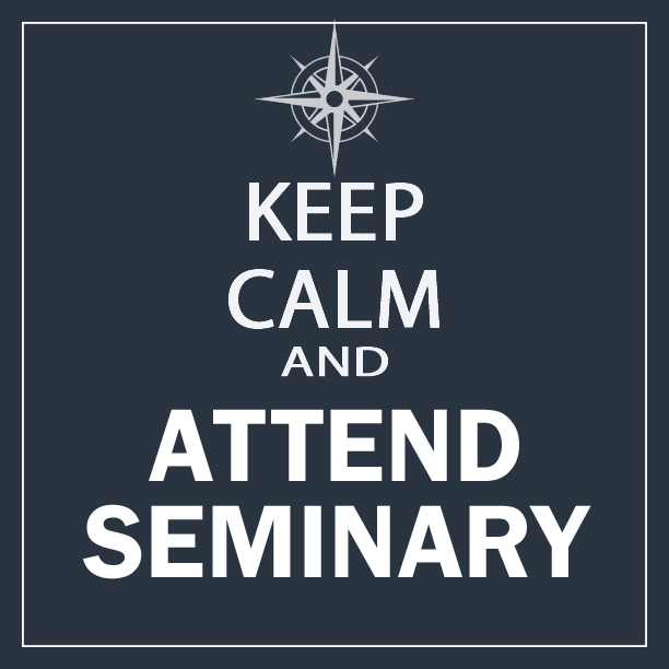 To Seminary or To Not Seminary That Is The Question!