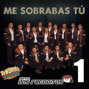 Banda Los Recoditos - Me sobrabas tu