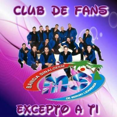 Club de Fans - Excepto a ti de Banda MS