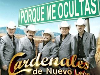 Los Cardenales de Nuevo León - Porqué me ocultas