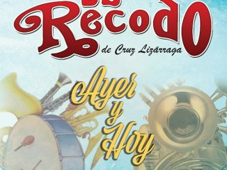 Banda El Recodo - Ayer y hoy