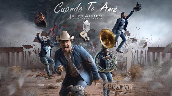 """Julión Álvarez presenta su nuevo sencillo """"Cuando te amé"""""""