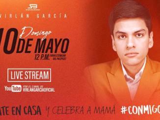 Virlán García te invita a quedarte en casa y celebrar a Mamá este 10 de mayo