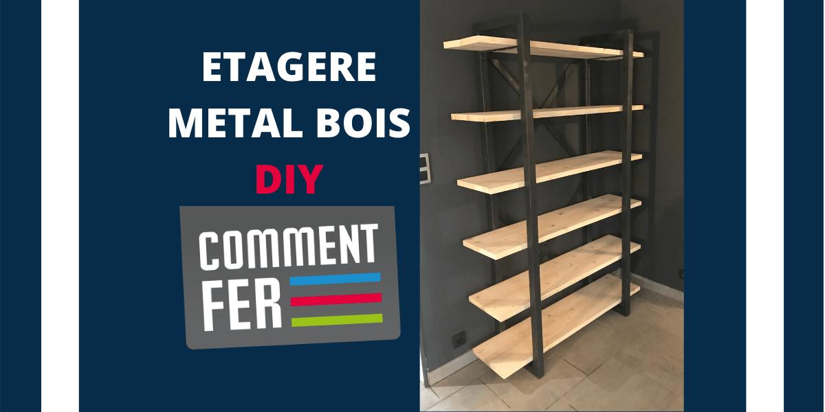 fabriquer sa propre etagere metal bois