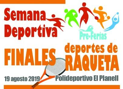 Las finales de deportes de raqueta será el 19 de agosto.