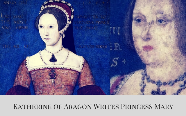Katherine of Aragon Writes Princess Mary