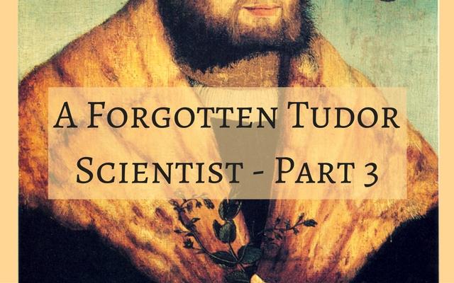 a-forgotten-tudor-scientist-part-1-1