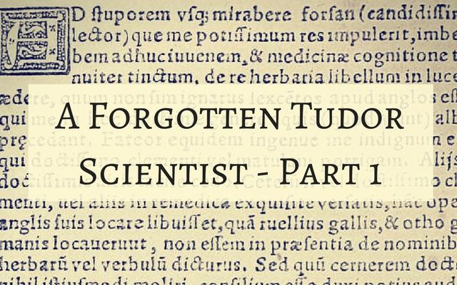 a-forgotten-tudor-scientist-part-1