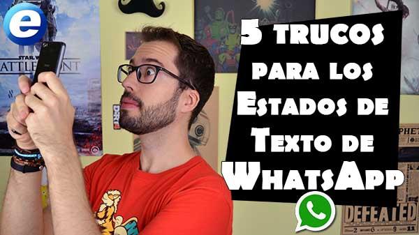 5 trucos para los Estados de Texto de WhatsApp en vídeo