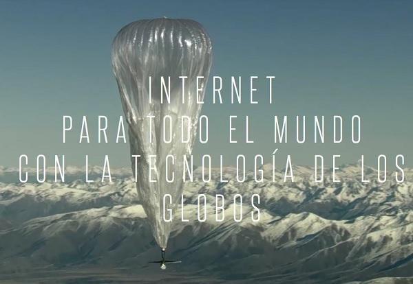 Proyecto Loon: así desea Google llevar Internet a cualquier rincón