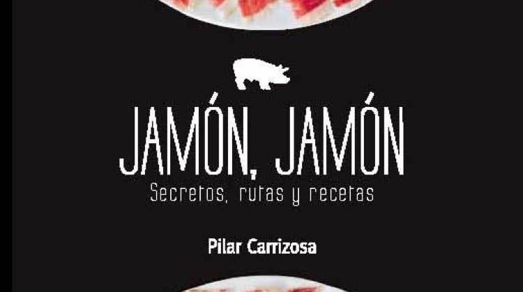 Jamón Jamón, nuevo libro de Pilar Carrizosa