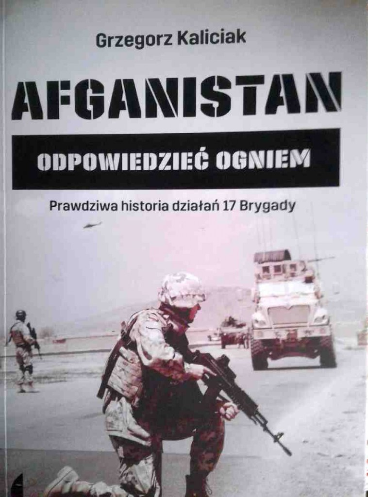 Brygady Afganistan odpowiedziec ogniem war iraq al kaida isis wojna wojsko Polska