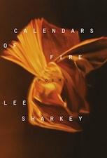 Calendars of Fire by Lee Sharkey
