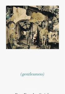 gentlessness by Dan Beachy-Quick