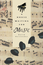 A House Waiting for Music by David Hernandez