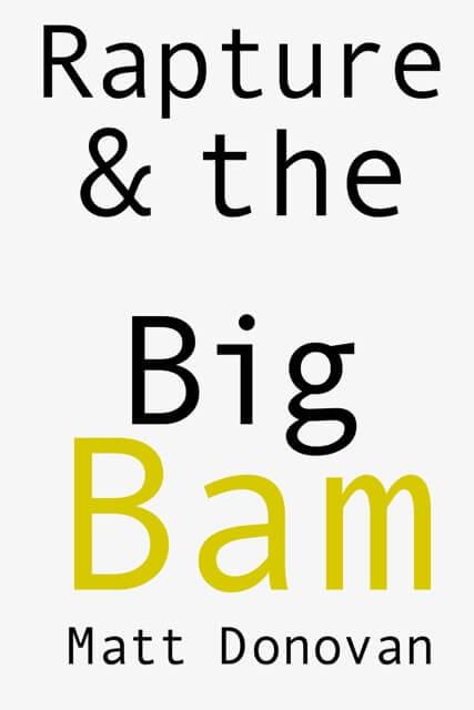 Rapture & the Big Bam