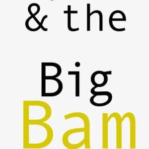Rapture & the Big Bam by Matt Donovan