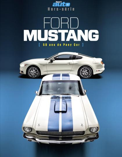 Sport Auto Hors-Série N°23 - Ford Mustang 2017