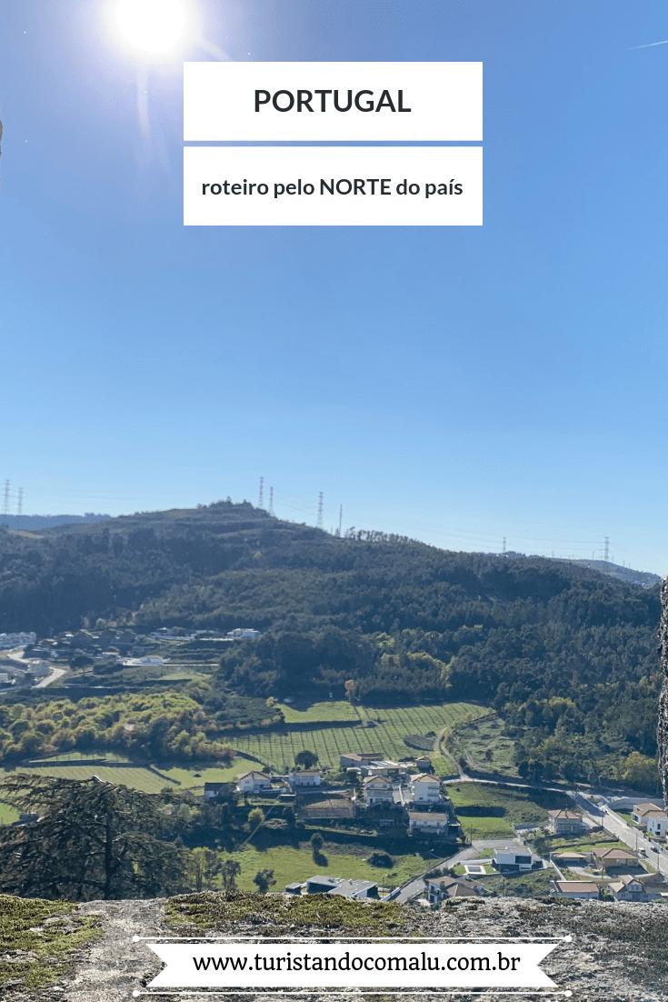 Norte de Portugal - o que fazer, como chegar e sugestões de roteiros