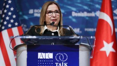 Photo of وزيرة التجارة التركية: نهدف لتعزيز علاقتنا الاقتصادية مع الولايات المتحدة