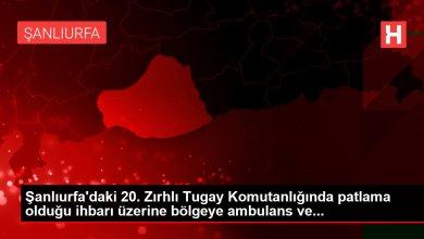 Photo of عاجل .. انفجار في ولاية شانلي أورفا التركية