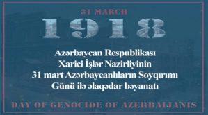 Azərbaycan Respublikası Xarici İşlər Nazirliyi 31 mart - Azərbaycanlıların Soyqırımı Günü ilə əlaqədar bəyanat yayıb