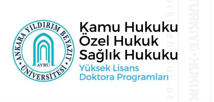 Ankara Yıldırım Beyazıt Üniversitesi Hukuk Yüksek Lisans Şartları