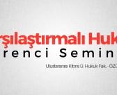 6. Türkiye – KKTC Karşılaştırmalı Hukuk Öğrenci Semineri