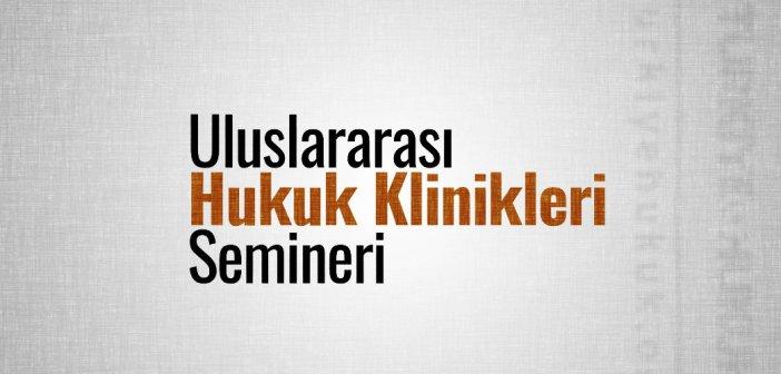 Uluslararası Hukuk Klinikleri Semineri